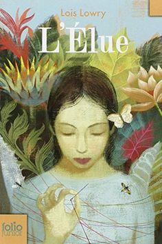 Amazon.fr - L'Élue - Lois Lowry, Bee Formentelli - Livres