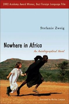 "Stefanie Zweig ""Nowhere in Africa"" - In 1938, a Jewish family flees from Nazi Germany to Kenya. This is an almost-autobiography of the author who is nine years old at the time. She has written a lot about the continent where she left her heart: Africa. The novel was it was made into a movie and received an Oscar for best foreign film. ... One of my favourite books."
