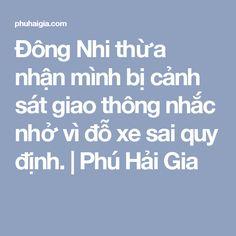 Đông Nhi thừa nhận mình bị cảnh sát giao thông nhắc nhở vì đỗ xe sai quy định. | Phú Hải Gia
