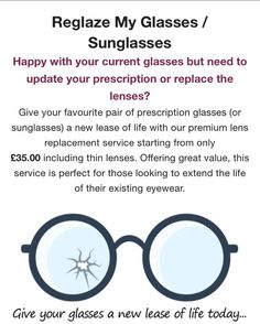 fancy new lenses in your old frame we can help visit for more details on our lens replacement service