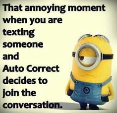 AMEN TO THAT!!!! I once texted my sister; Okey-dokey and autocorrect changed it to Okey-donkey!!! Annoying autocorrect!