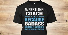 Wrestling Coach Because Badass Miracle Worker Isn't An Official Job Title.   If You Proud Your Job, This Shirt Makes A Great Gift For You And Your Family.  Ugly Sweater  Wrestling Coach, Xmas  Wrestling Coach Shirts,  Wrestling Coach Xmas T Shirts,  Wrestling Coach Job Shirts,  Wrestling Coach Tees,  Wrestling Coach Hoodies,  Wrestling Coach Ugly Sweaters,  Wrestling Coach Long Sleeve,  Wrestling Coach Funny Shirts,  Wrestling Coach Mama,  Wrestling Coach Boyfriend,  Wrestling Coach Girl…