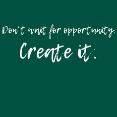 Don't wait for opportunity. Create it. Mechanical Watch, Men And Women, Opportunity, Watches For Men, Create, Quotes, Quotations, Men's Watches, Quote