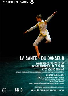 La santé du danseur - Conférence proposée par le Centre national de la danse (CNL) avec Agathe Dumont docteure en arts, danseuse et enseignante-chercheuse diplômée en Expertise de performance sportive - Lundi 7 mars à 18h à l'auditorium du CRR de Paris - 14, rue de Madrid, 75008 Paris. 18h00-19h15 : Exposé. 19h15-20h00 : Réponses aux questions du public. Entrée libre dans la limite des places disponibles.