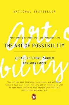 The Art of Possibility: Transforming Professional and Per... https://www.amazon.com/dp/0142001104/ref=cm_sw_r_pi_dp_x_mGCqybS907BJH
