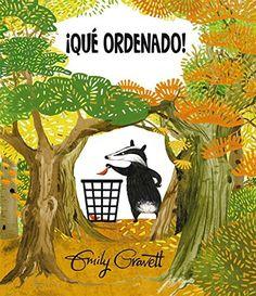 ¡Qué ordenado! Emily Gravett Editorial Obelisco-Picarona +3 años A Dante, el tejón, el encantaba mantener tod...