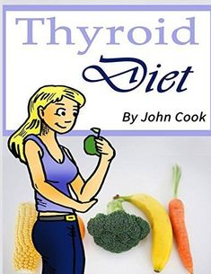 Thyroid Diet: Lose Weight Fast and Control Your Metabolism Despite Hypothyroidism #dietandhypothyroidism