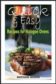 Quick & Easy: Halogen Oven Recipes for One Person by Maryanne Madden, http://www.amazon.co.uk/dp/1490444416/ref=cm_sw_r_pi_dp_-QpOsb143ETKX