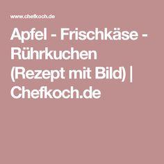 Apfel - Frischkäse - Rührkuchen (Rezept mit Bild)   Chefkoch.de
