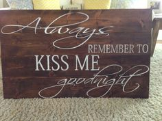 Items similar to Custom Large Wood Sign Always Remember To Kiss Me Goodnight hang above bed size on Etsy Barn Wood Signs, Custom Wood Signs, Pallet Signs, Pallet Quotes, Romantic Fonts, Pallet Art, Pallet Ideas, Always Kiss Me Goodnight, Above Bed