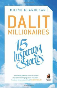 Dalit Millionaires: 15 Inspiring Stories by Milind Khandekar, http://www.amazon.in/dp/0143420828/ref=cm_sw_r_pi_dp_TD9stb04850QX