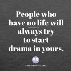 Do Not Create Unneccesary Dramas!
