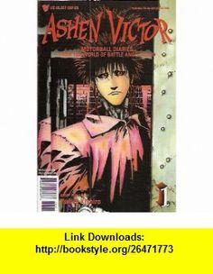 Ashen Victor #1 Comic (Race 1 The Open Pathway) Yukito Kishiro ,   ,  , ASIN: B003NLJBCG , tutorials , pdf , ebook , torrent , downloads , rapidshare , filesonic , hotfile , megaupload , fileserve