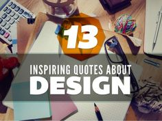 13 Inspiring Quotes about Design by Ethos3 | Presentation Design and Training via slideshare