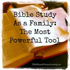 Bible Study as a Family;The Most Powerful Tool