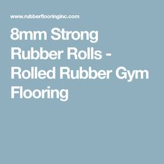 8mm Strong Rubber Rolls - Rolled Rubber Gym Flooring