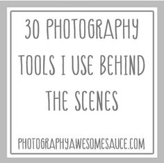 30 Photography Tools I Use Behind the Scenes » Photography Awesomesauce
