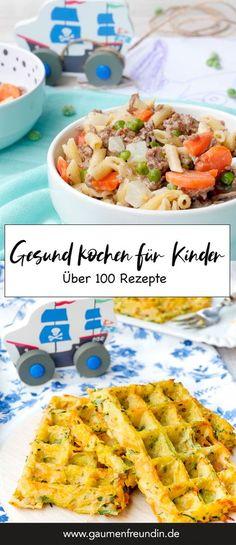 Über 100 Rezepte, die Kindern schmecken! Von herzhaften Waffeln bis hin zu schnellen One Pot Gerichten GAUMENFREUNDIN #kinder #rezepte #kochen #kinderrezepte #schnell #gesund #einfach