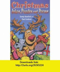 Christmas Jokes,Puzzles and Poems (9780330397247) Sandy Ransford , ISBN-10: 0330397249  , ISBN-13: 978-0330397247 ,  , tutorials , pdf , ebook , torrent , downloads , rapidshare , filesonic , hotfile , megaupload , fileserve