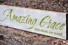 "Amazing Grace How Sweet The Sound - Vintage, Distressed wood sign  7"" x 24"". $27.99, via Etsy."