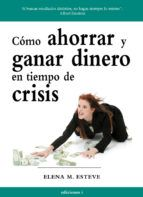 como ahorrar y ganar dinero en tiempo de crisis-elena martinez esteve-9788496851351