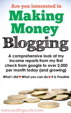 Have you thought you'd like to make money blogging, but didn't really think it was possible.  I'm here about 18 months into it making over 2,000 per month.  It IS possible, and you can read about my journey here. #pullingcurls