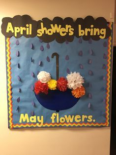 Spring bulletin board. April showers bring May flowers!