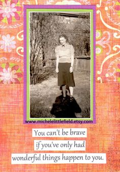 Being Brave Encouraging Friendship Greeting by MicheleLittlefield, $3.75