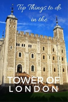 Top Things to do in the Tower of London - The World Is A Book