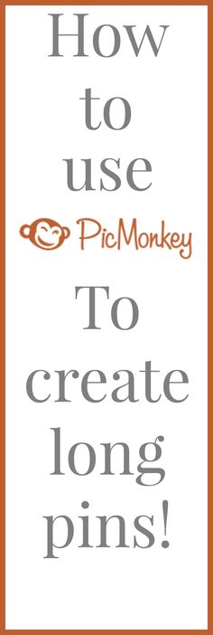 How to create fantastic long Pins with Picmonkey that everyone will want to repin! A great tutorial with step-by-step photos.