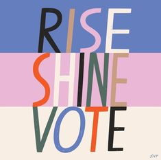 Handwritten Type, Get Out The Vote, Voting Today, The Quiet Ones, Vote Counting, I Voted, Election Day, Your Voice