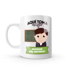 Mug - Aquí toma el mejor profesor del universo, encuentra este producto en nuestra tienda online y personalízalo con un nombre o mensaje. Chocolate Caliente, Mugs, Tableware, Art, Coffee Cup, Professor, Store, Universe, Messages