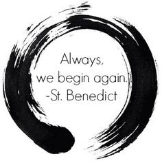 'Always, we begin again.' - St. Benedict This is the theme of Issue 31.Take a few minutes today to tell us your stories about starting over, drawing to a close, and coming full circle!