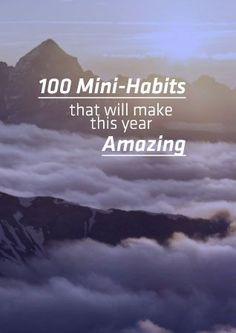 100 Mini Habits That Will Make This Year Amazing