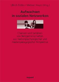 Chancen und Gefahren von Netzgemeinschaften aus medienpsychologischer und medienpädagogischer Perspektive  UllrichDittler / MichaelHoyer (Hrsg.)    München 2012, 272 Seiten ISBN 978-3-86736-273-3 #klauseck