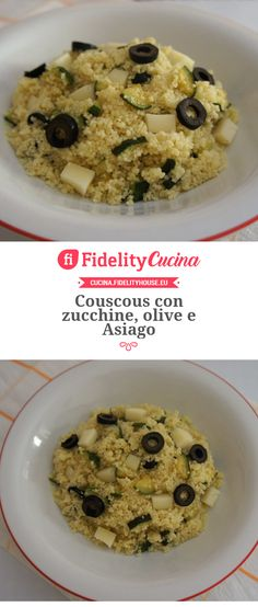 Couscous con zucchine, olive e Asiago Food Design, Food To Make, Food And Drink, Lunch, Healthy Recipes, Baking, Dinner, Breakfast, Truck