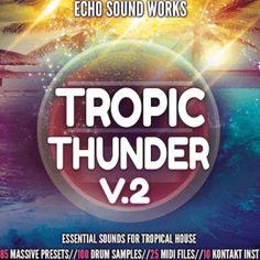 Echo Sound Works Tropic Thunder Vol 2 WAV MiDi Ni MASSiVE KONTAKT Full Download