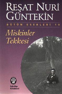 Reşat Nuri Güntekin - Miskinler Tekkesi  20. yy.'ın başlarında özellikle işgal atındaki İzmir'in yoksul bölgelerindeki ve İstanbul'daki gizli kalmış yaşantıları tüm çıplaklığıyla, usta bir anlatış tarzıyla işliyor romanında Reşat Nuri.