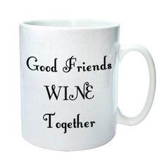Good friends wine together mug, wine lovers mug - pinned by pin4etsy.com