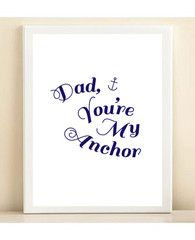 Navy and White 'Dad, You're My Anchor' Father's Day print poster   Shop Dandy LLC
