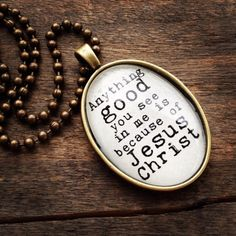 Anything GOOD you see in me is because of JESUS CHRIST necklace via Etsy $18.00