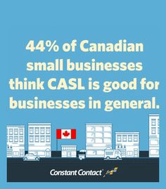 44% of Canadian small businesses think CASL is good for businesses in general but when asked if they thought CASL would have a positive impact on their business, only 23 percent agreed