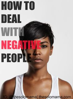 The reality is that people who are hurting, hurt other people. Once you've discovered that simple fact, you can decide for yourself if you will choose to feed into the drama or take the high road and be the example of how you want to be treated. Here are three ways to help you deal with negative people starting today: http://thesolomama.com/3-tips-deal-negative-people/  Keywords: motivation, inspiration, positive mindset, negative people