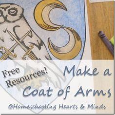 Make a Coat of Arms, free resources at Homeschooling Hearts & Minds