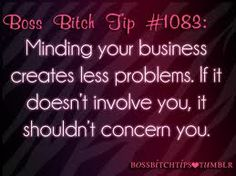 Yes...please mind your own business && worry about yourself. If it doesn't involve you it shouldn't concern you :)