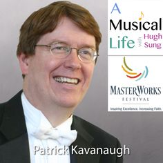 """Author, composer, and Masterworks Festival founder/artistic director Patrick Kavanaugh on """"A Musical Life"""" podcast."""