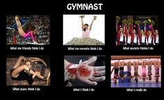 """Gymnast Life. Actually the """"What I Like I Do"""" is true. Been there done that. Had blood going down my arm before."""