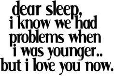 .Dedicated to my three children when they were little kids...I told them they would beg for the chance to take a nap when they were older...