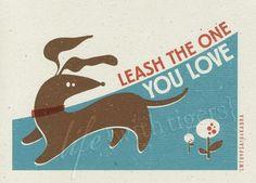 Print:  Leash the One You Love - decor