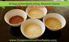 End of my #30daycleanse Macrobiotic eating - Conscientious Confusion